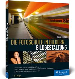 Die Fotoschule in Bildern. Bildgestaltung von Franzen,  Harald