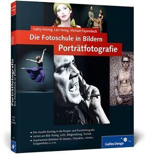 Die Fotoschule in Bildern. Porträtfotografie von Hennig,  Kathy, Ihring,  Lars, Papendieck,  Michael