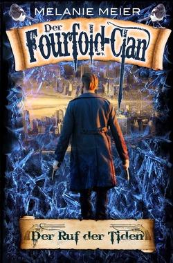 Die Fourfold-Saga / Der Fourfold-Clan: Der Ruf der Tiden von Meier,  Melanie