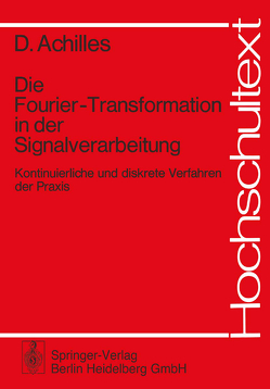Die Fourier-Transformation in der Signalverarbeitung von Achilles,  Dietmar