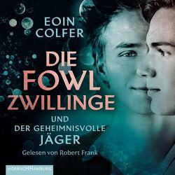 Die Fowl-Zwillinge und der geheimnisvolle Jäger von Colfer,  Eoin, Feldmann,  Claudia, Frank,  Robert