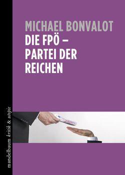 Die FPÖ – Partei der Reichen von Bonvalot,  Michael