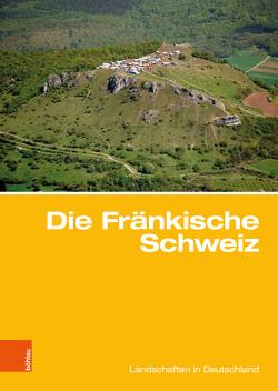 Die Fränkische Schweiz von Bitzer,  Klaus, Popp,  Herbert, Porada,  Haik Thomas