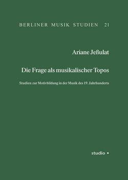 Die Frage als musikalischer Topos von Jeßulat,  Ariane