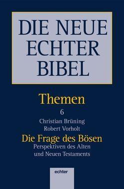 Die Frage des Bösen von Brüning,  Christian, Vorholt,  Robert