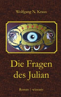 Die Fragen des Julian von Kraus,  Wolfgang N.
