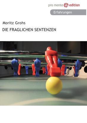 Die fraglichen Sentenzen von Grohs,  Moritz