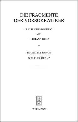 Die Fragmente der Vorsokratiker von Diels,  Hermann