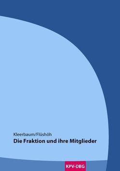 Die Fraktion und ihre Mitglieder von Flüshöh,  Oliver, Kleerbaum,  Klaus-Viktor