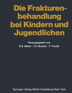 Die Frakturenbehandlung bei Kindern und Jugendlichen von Berruex,  P., Blatter,  R., Boitzy,  A., Brunner,  C., Cehner,  J., Freuler,  F., Kern,  F., Liechti,  R., Magerl,  F., Marti,  R., Mehmann,  P., Morger,  R., Müller,  G., Pelet,  D., Saxer,  U., Schenk,  R., Schönenberger,  F., Segmüller,  G., Stühmer,  K.G., Stüssenbach,  F., Waidelich,  E., Weber,  B. G., Zimmermann,  H, Zöch,  K.