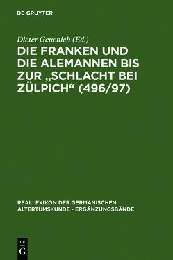 """Die Franken und die Alemannen bis zur """"Schlacht bei Zülpich"""" (496/97) von Geuenich,  Dieter"""