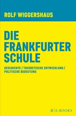 Die Frankfurter Schule von Wiggershaus,  Rolf