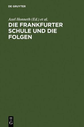 Die Frankfurter Schule und die Folgen von Honneth,  Axel, Wellmer,  Albrecht