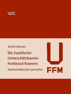 Die Frankfurter Universitätsbauten Ferdinand Kramers von Hansen,  Astrid