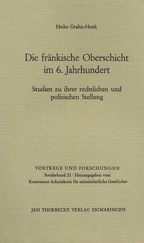 Die fränkische Oberschicht im 6. Jahrhundert. Studien zu ihrer rechtlichen und politischen Stellung von Grahn-Hoek,  Heike