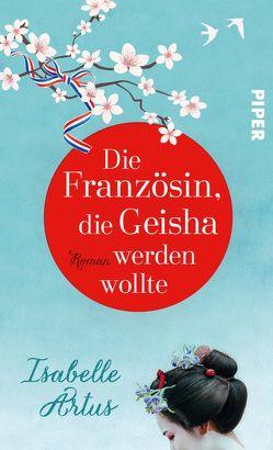 Die Französin, die Geisha werden wollte von Alvermann,  Andrea, Artus,  Isabelle, Große,  Brigitte