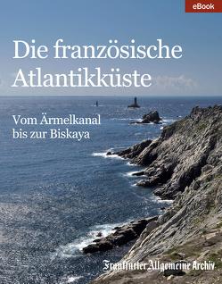 Die französische Atlantikküste von Frankfurter Allgemeine Archiv, Trötscher,  Hans Peter