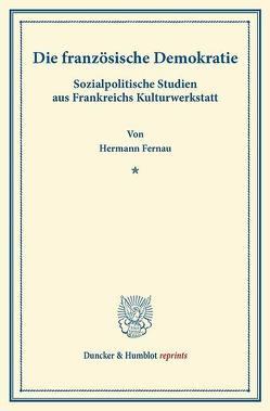 Die französische Demokratie. von Fernau,  Hermann