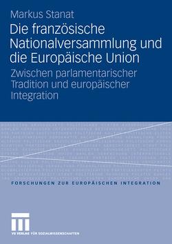 Die französische Nationalversammlung und die Europäische Union von Stanat,  Markus