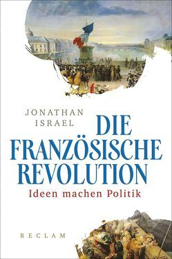 Die Französische Revolution von Bossier,  Ulrich, Israel,  Jonathan