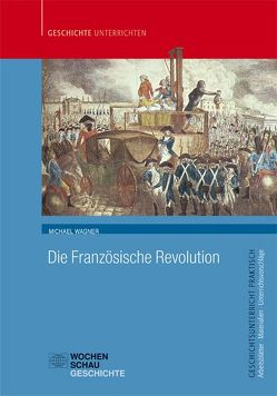 Die Französische Revolution von Wagner,  Michael
