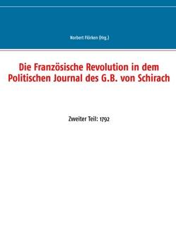 Die Französische Revolution in dem Politischen Journal des G.B. von Schirach von Flörken,  Norbert