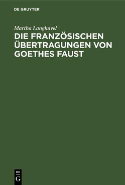 Die französischen Übertragungen von Goethes Faust von Langkavel,  Martha