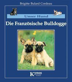 Die Französische Bulldogge von Bulard-Cordeau,  Brigitte, Rau,  Gisela