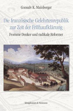 Die französische Gelehrtenrepublik zur Zeit der Frühaufklärung von Mainberger,  Gonsalv K.