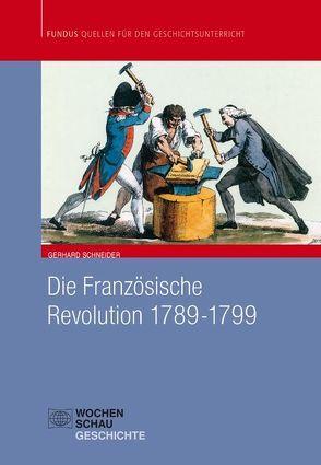 Die Französische Revolution 1789-1799 von Schneider,  Gerhard