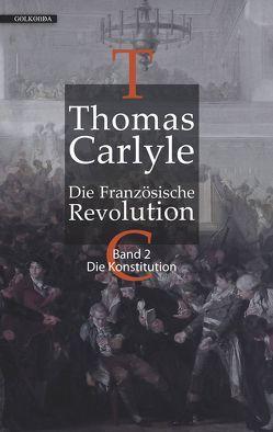 Die Französische Revolution / Die Französische Revolution II von Carlyle,  Thomas, Daufalik, Friedell,  Egon, Kwest