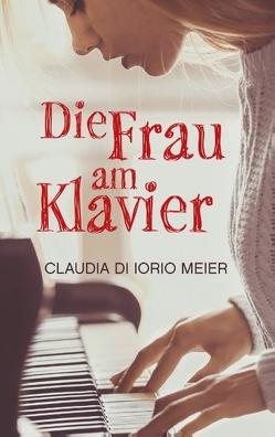 Die Frau am Klavier von Di Iorio Meier,  Claudia