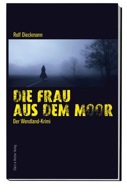 Die Frau aus dem Moor von Dieckmann,  Rolf