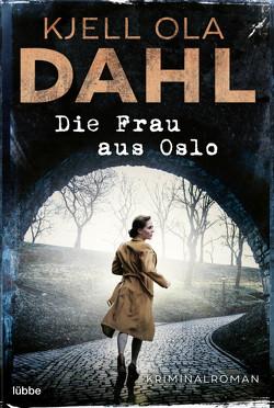 Die Frau aus Oslo von Alms,  Thorsten, Dahl,  Kjell Ola