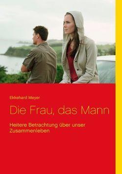 Die Frau, das Mann von Meyer,  Ekkehard
