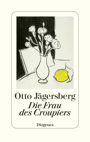 Die Frau des Croupiers von Jägersberg,  Otto