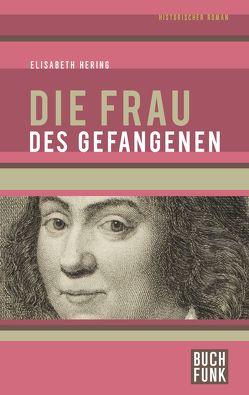 Die Frau des Gefangenen von Hering,  Elisabeth