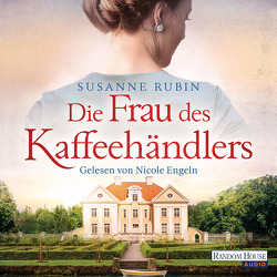 Die Frau des Kaffeehändlers von Engeln,  Nicole, Rubin,  Susanne, Wirtz,  Christiane