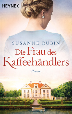 Die Frau des Kaffeehändlers von Rubin,  Susanne, Wirtz,  Christiane