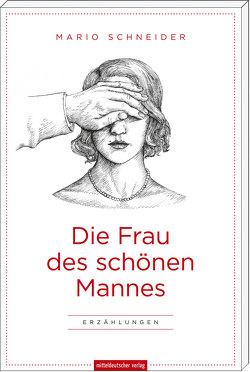 Die Frau des schönen Mannes von Fink,  Xenia, Schneider,  Mario