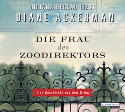 Die Frau des Zoodirektors von Ackerman,  Diane, Beglau,  Bibiana, Naegele,  Christine