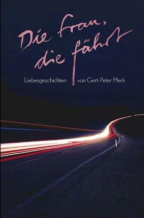 Die Frau, die fährt von Merk,  Gert-Peter