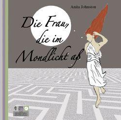 Die Frau, die im Mondlicht aß von Johnston,  Anita, Lemke,  Christine
