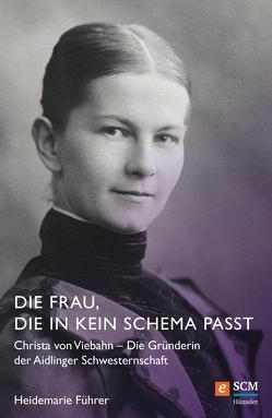 Die Frau, die in kein Schema passt von Führer,  Heidemarie