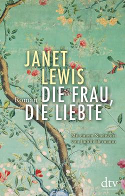Die Frau, die liebte von Höbel,  Susanne, Lewis,  Janet