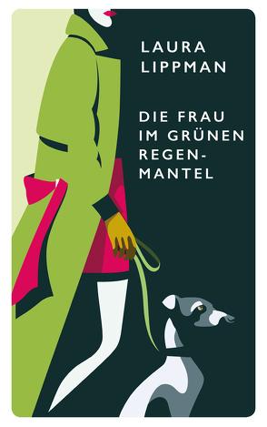 Die Frau im grünen Regenmantel von Leeb,  Sepp, Lippman,  Laura