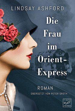 Die Frau im Orient-Express von Ashford,  Lindsay Jayne, Groth,  Peter