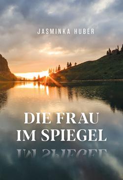Die Frau im Spiegel von Huber,  Jasminka, ViCON,  Verlag