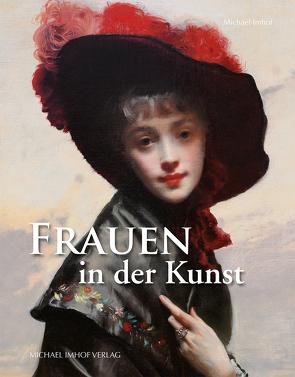 Die Frau in der Kunst von Imhof,  Michael