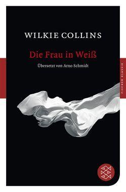 Die Frau in Weiß von Collins,  Wilkie, Schmidt,  Arno